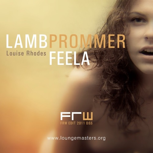 Lamb and Prommer - feela (FRW Lounge Master edit 2011)