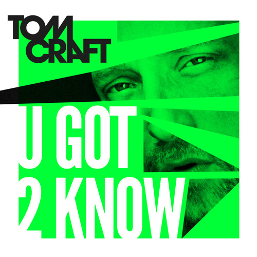 Tomcraft- U Got 2 Know (Original Mix)