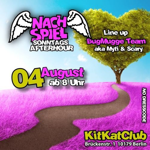 NachSpiel - live @ KitKat Club Berlin / BugMugge dj Team Scary & Myti ° 04.08.2013 ° Part 2