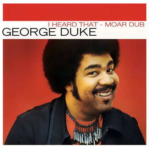 George Duke - I Heard That (Moar Dub) Free 320k