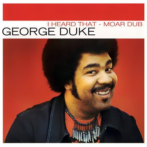George Duke - I Heard That (Moar Dub) Free 320k