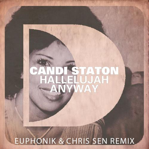 Candi Stanton - Hallelujah Anyway (Euphonik & Chris Sen Remix)