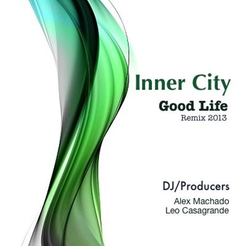 Inner City - Good Life (Leo Casagrande & AlexMachado Remix)               Free Download