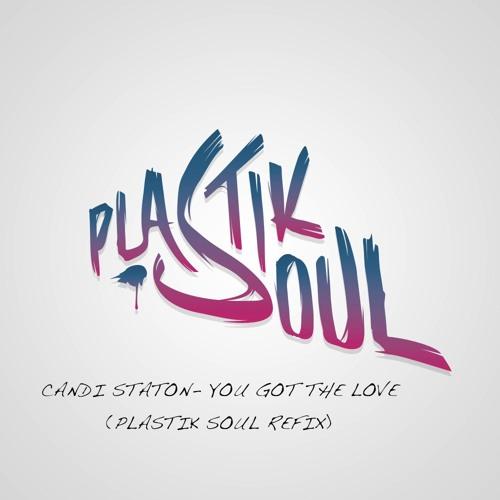 Candi Staton - You Got The Love (Plastik Soul Refix) 192 sample