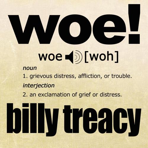 WOE! - Billy Treacy