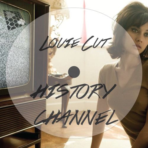 Louie Cut - History Channel (Original Mix)