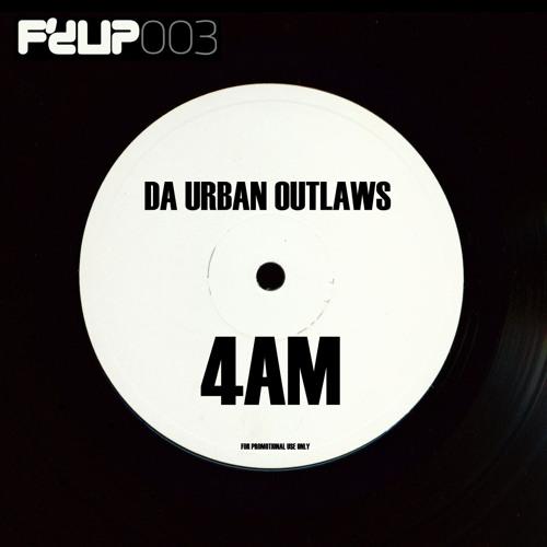 Da Urban Outlaws - 4AM (Justin Fry & Technikal Remix)
