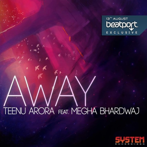 Away - Teenu Arora featuring Megha Bhardwaj (original)