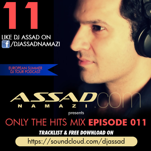 DJ Assad presents *ONLY THE HITS* Episode 011 - Ready For Download