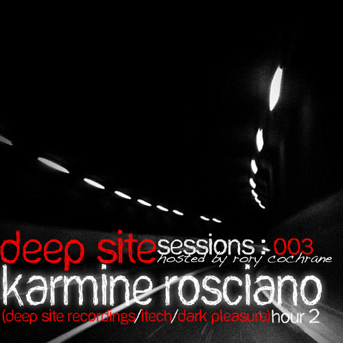 Deep Site Sessions Radio Show 003 with Rory Cochrane & Karmine Rosciano