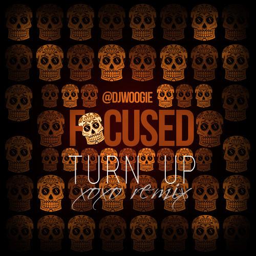 Turn Up! (XOXO Remix)