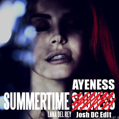 Lana Del Rey v New World Sound - Summertime Ayeness (Josh DC Edit)