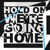 Hold On, Were Going Home -Drake ft. Majid Jordan