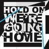 Hold On, Were Going Home -Drake ft. Majid Jordan