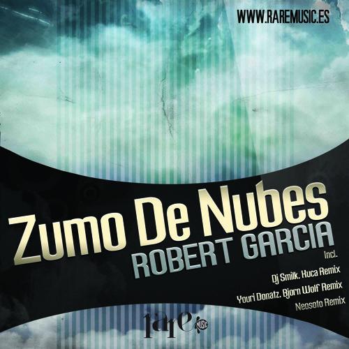 Robert Garcia - Zumo De Nubes (Dj Smilk, Kuca Remix Cut)