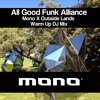All Good Funk Alliance - Mono X Outside Lands Warm Up DJ Mix