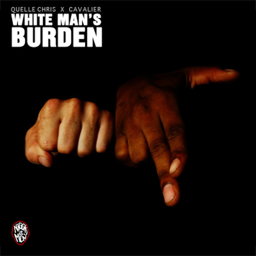 'White Man's Burden' feat Cavalier prod. by Goose