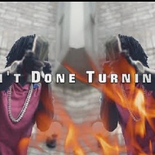 I Ain't Done Turnin Up
