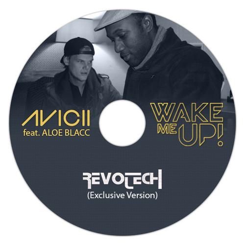 Avicii feat. Aloe Blacc - Wake me up (REVOTECH REMIX)
