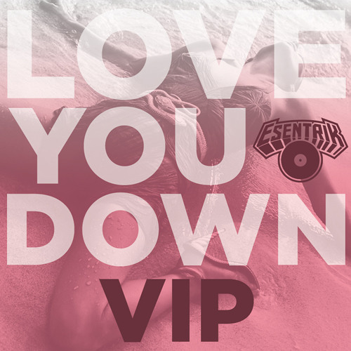 INOJ - Love You Down (eSenTRIK VIP Remix)