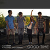Good Time (Alex Goot feat. Against The Current)