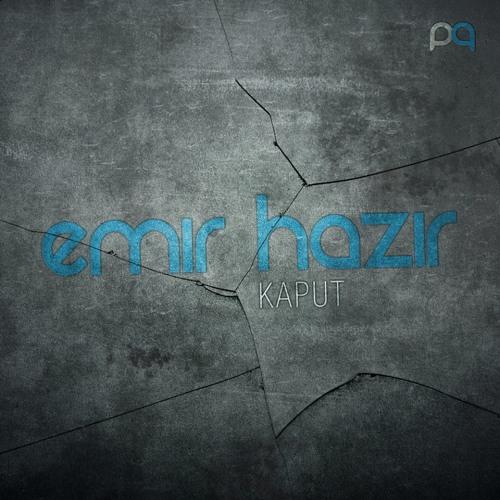 KAPUT - Emir Hazir [Original Mix]