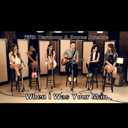 When I Was Your Man - Boyce Avenue Ft. Fifth Harmony