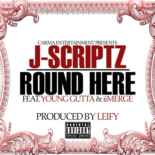J - Scriptz Ft. Young Gutta And iiMerge - Round Here [Prod. By Leify] *YCRLM*