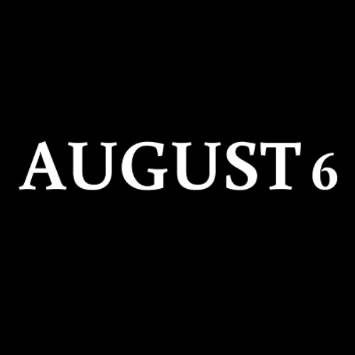 August 6th