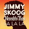 LA LA LA (Naughty Boy REMIX)