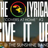 The Lyrical Cover Project #2 - Give It Up (KC & The Sunshine Band Cover)