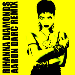 RIHANNA / DIAMONDS (AARON DARC REMIX)