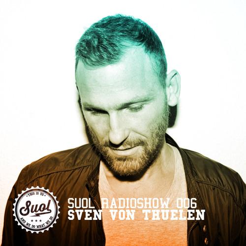 Suol Radio Show 006 - Sven von Thülen