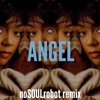 Angel ft Anita Baker (noSOULremix)