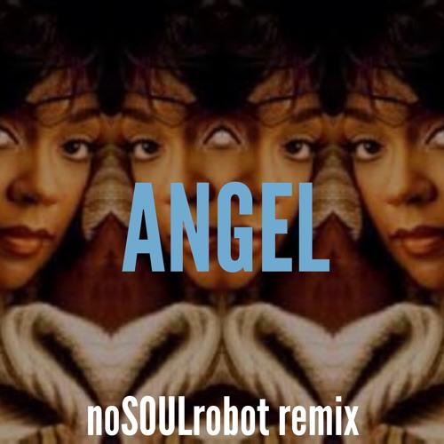Angel ft Anita Baker (noSOULremix)