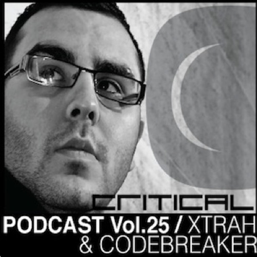 Critical Podcast Vol.25 - Hosted by Xtrah & Codebreaker MC