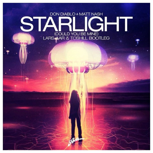 Don Diablo & Matt Nash - Starlight (Lars Aar & Toshill Bootleg)