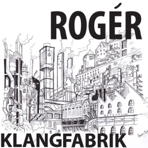 #173 Rogér @ BAUHAUS Klangfabrik, VLLA