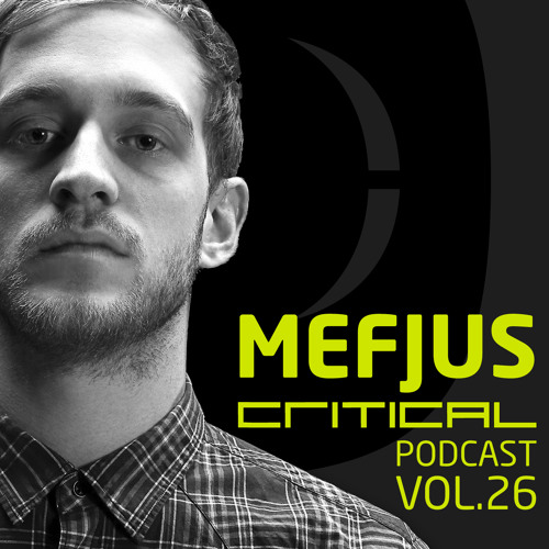 Critical Podcast Vol.26 - Hosted by Mefjus