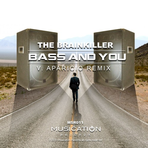 The Brainkiller - Bass And You (V. Aparicio Remix) OUT NOW!!!