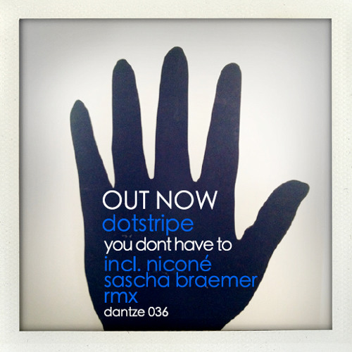 DotStripe - You Don't Have To (Niconé & Sascha Braemer Remix)