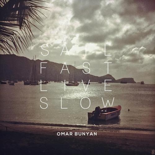 Omar Bunyan (of OXYxMORON) - Sail Fast Live Slow - 01 Str8