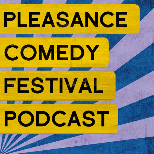 Comedy: 03. James Acaster, David Trent and Will Franken - Pleasance Comedy Festival Podcast
