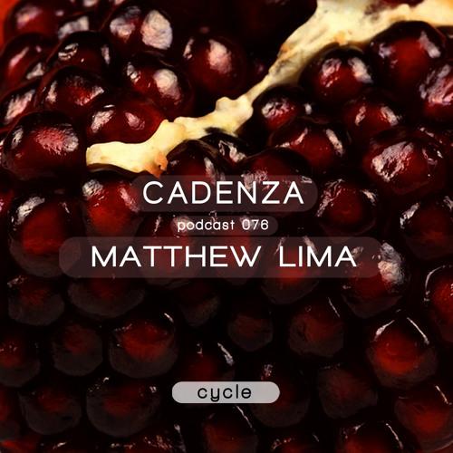 Cadenza Podcast | 076 - Matthew Lima