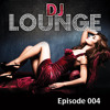 DJ Lounge Podcast - Episode 004
