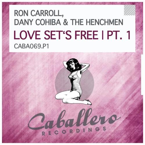 Ron Carroll, Dany Cohiba & The Henchmen - Love Set's Free (Original Mix)