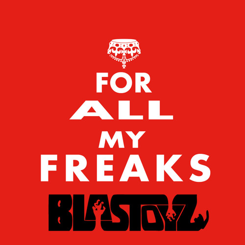Blastoyz - For All My Freaks (Original Mix) 2012 **FREE DOWNLOAD**