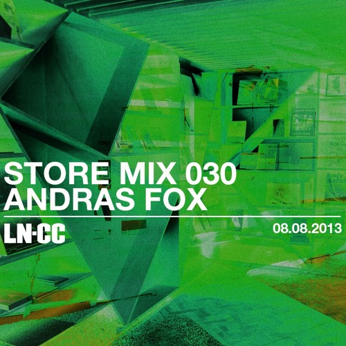 LN-CC Store Mix 030 - Andras Fox