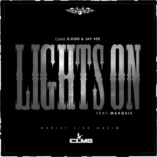 D Kidd & Jay Vee - Lights On (feat. Marquis)