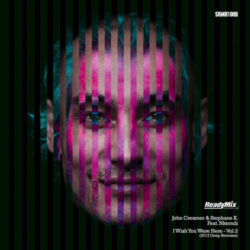 John Creamer & Stephane K - I Wish You Were Here (Addex Remix)